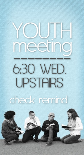 Student Ministries meet Wed. @ 6:30 PM